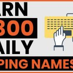 Earn $300 By Typing Names Online! Available Worldwide