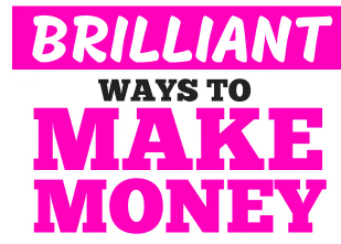 Brilliantly  money making ideas